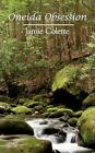 Oneida Obsession 9781434319517 by Jamie Colette Paperback
