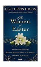 The Women of Easter: Encounter the Savior with Mary of Bethany ... Free Shipping