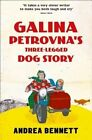 Galina Petrovna's Three-Legged Dog Story by Andrea Bennett (Paperback, 2015)