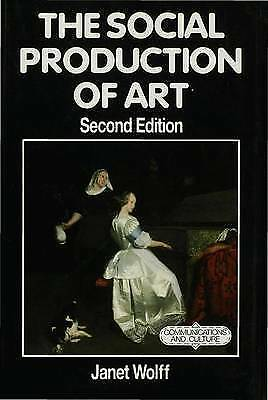 1 of 1 - The Social Production of Art (Communications and Culture), Wolff, Janet, New Boo