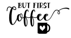 But First Coffee Heart Mug Vinyl Mirror Decal Decor Sticker Motivation Quote