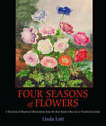 Four Seasons of Flowers: A Selection of Botanical Illustrations from the Rare Book Collection at Dumbarton Oaks by Linda Lott (Paperback, 2013)
