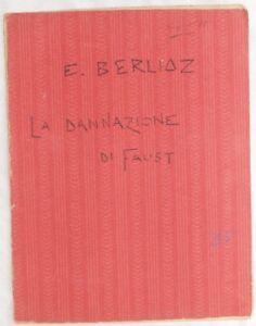 SPARTITO MANOSCRITTO HECTOR BERLIOZ LA DANNAZIONE DI FAUST CANZONE MUSICA 1930