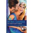 Her Greek Doctor's Proposal by Robin Gianna (Hardback, 2015)