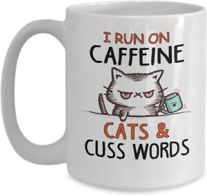 I Run On Caffeine Cats And Cuss Words Mug Best Gift For Friends & Family