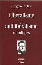 G. Celier - LIBERALISME ET ANTILIBERALISME CATHOLIQUES - 2004