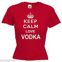 Keep Calm Love Vodka Ladies Lady Fit T Shirt 13 Colours Size 6 - 16