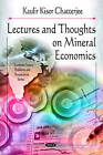 Lectures & Thoughts on Mineral Economics by K.K. Chatterjee (Hardback, 2009)