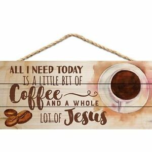 All-I-Need-Today-Is-A-Little-Bit-Of-Coffee-and-A-Whole-Lot-Of-Jesus-Hanging