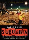 Ballads of Suburbia by Stephanie Kuehnert (Paperback, 2009)