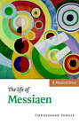 The Life of Messiaen by Christopher Dingle (Hardback, 2007)