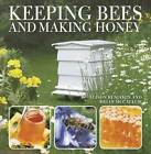 Keeping Bees and Making Honey by Alison Benjamin, Brian McCallum (Paperback, 2008)