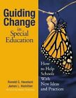 Guiding Change in Special Education: How to Help Schools with New Ideas and Practices by Ronald G. Havelock, James L. Hamilton (Hardback, 2004)