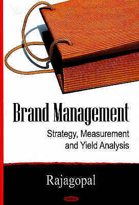Brand Management: Strategy, Measurement and Yield Analysis, Raja Gopal, New Book