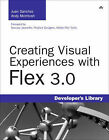 Creating Visual Experiences with Flex 3.0 by Andy McIntosh, Juan Sanchez (Paperback, 2008)