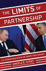 The Limits of Partnership: U.S.-Russian Relations in the Twenty-First Century by Angela E. Stent (Paperback, 2015)
