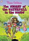 Thea Stilton Graphic Novels: 5: The Secret of the Waterfall in the Woods by Papercutz (Hardback, 2015)