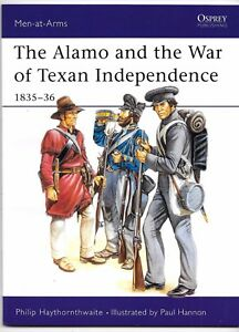 Osprey Men At Arms 173, Alamo, Texan Independence 1835-36,Softcover Ref. ST FN