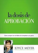 La Dosis de Aprobacin: Cmo Romper con el Hbito de Complacer a la Gente Spanish