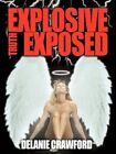 Explosive Truth Exposed by Delanie Crawford Paperback
