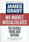 Mr Market Miscalculates by James Grant 9781604190083