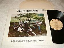 "Clint Howard ""Looking Off Down The Road"" 1984 Bluegrass LP, Nice VG++!, Vinyl"