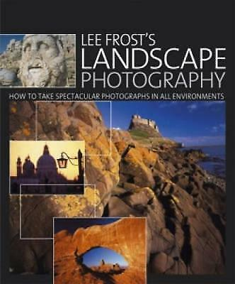1 of 1 - Lee Frost's Landscape Photography by Lee Frost (Hardback, 2007)
