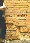 Nobody's Mother: Life Without Kids by Mary Gazetas (Paperback, 2006)