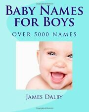 Baby Names for Boys by James Dalby (2012, Paperback)
