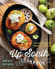 The Up South Cookbook: Chasing Dixie in a Brooklyn Kitchen by Nicole A. Taylor (Hardback, 2015)