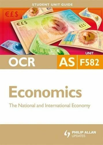 (Very Good)034096670X OCR AS Economics Student Unit Guide: Unit F582 The Nationa