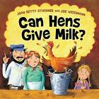 Can Hens Give Milk? by Joan Betty Stuchner (Paperback, 2013)