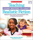 Teaching Young Writers to Craft Realistic Fiction: Ready-To-Use Lessons, Mentor Texts, and Ongoing Assessments by Jenny Mechem Bender (Paperback / softback)