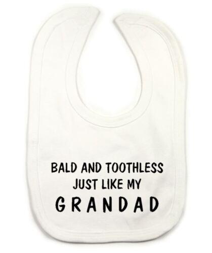 Bald /& Toothless Just Like Grandad Baby Bib Cute Funny Cute Baby Bib B032