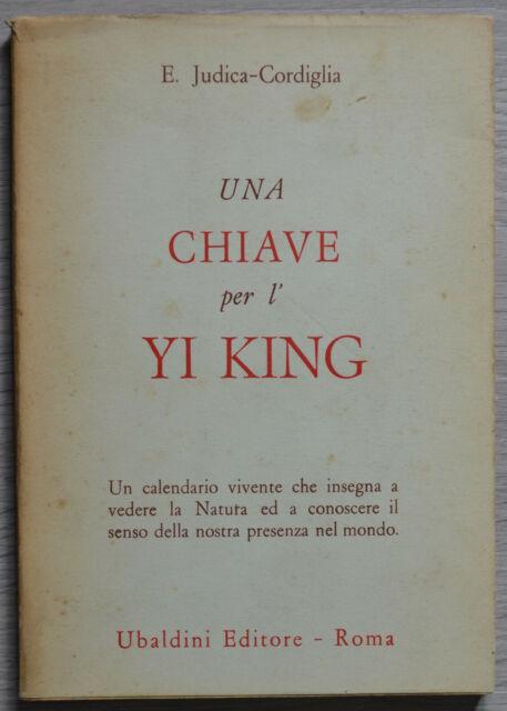 Una chiave per l'Yi King - Elena Judica-Cordiglia - Astrolabio Ubaldini Editore