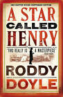 A Star Called Henry by Roddy Doyle (Paperback, 2016)