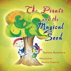 The Pirate and the Magical Seed by Tatsiana Balashova (Paperback, 2012)
