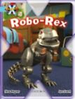 Project X: Toys and Games: Robo-Rex by Shoo Rayner (Paperback, 2009)