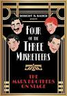 Four of the Three Musketeers: The Marx Brothers on Stage by Robert S. Bader (Hardback, 2016)