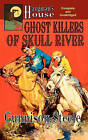 Ghost Killers of Skull River by Gunnison Steele (Paperback / softback, 2011)