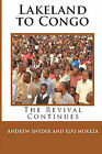 Lakeland to Congo: The Revival Continues by Edo Mukeza, Andrew Snyder (Paperback / softback, 2010)