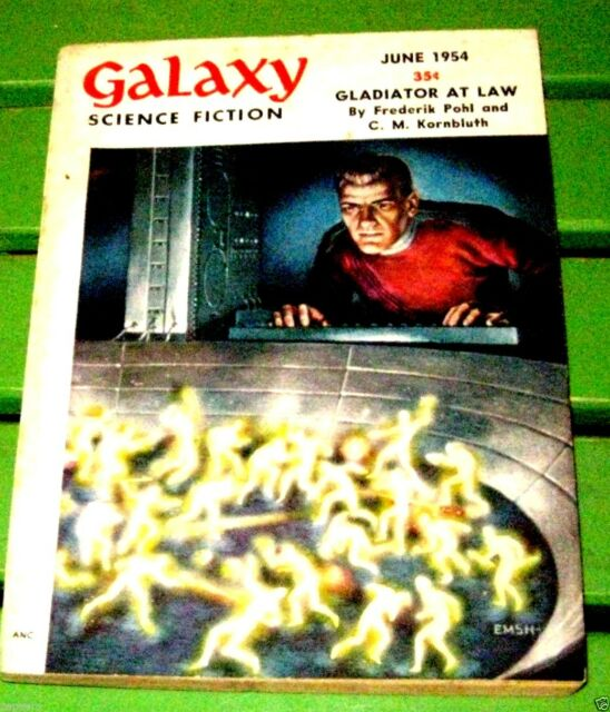 GALAXY SCIENCE FICTION JUNE-(1954) GLADIATOR AT LAW-Pohl-Something for Nothing-