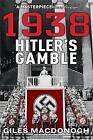 1938: Hitler's Gamble by Giles MacDonogh (Paperback, 2006)