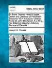 Ex Parte Thomas Henry Cooper, Owner and Claimant of the British Schooner  W.P. Sayward,  and Ex Parte Sir John Thompson, K.C.M.G., Her Britannic Majesty's Attorney General of Canada by Joseph H Choate (Paperback / softback, 2012)
