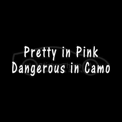 PRETTY IN PINK DANGEROUS IN CAMO Sticker Vinyl Decal deer duck hunter cute girl
