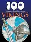 100 Things You Should Know about Vikings by Fiona MacDonald (Hardback, 2010)
