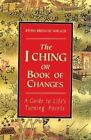 The I Ching or Book of Changes: A Guide to Life's Turning Points by Brian Browne Walker (Paperback, 1993)