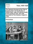 The Genuine Account of the Trial of Eugene Aram, for the Murder of Daniel Clark, Late of Knaresborough, in the County of York, Who Was Convicted at York Assizes, August 5, 1759 by Anonymous (Paperback / softback, 2012)
