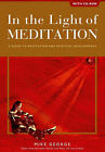In the Light of Meditation: A Guide to Meditation and Spiritual Development by Mike George (Mixed media product, 2003)
