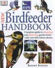 Royal Society for the Protection of Birds New Bird Feeder's Handbook by Robert Burton (Hardback, 2000)